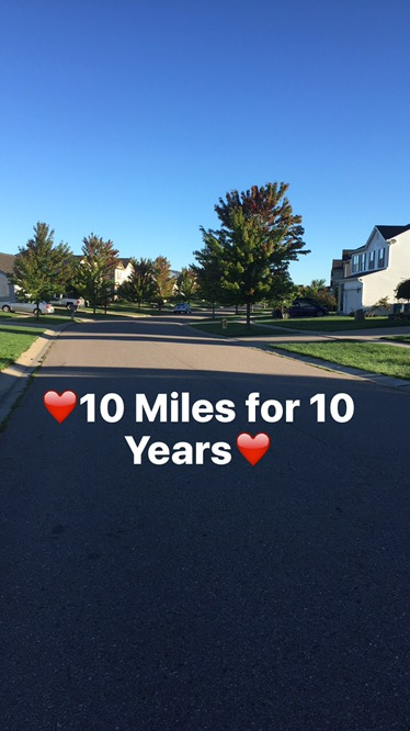 10 miles for 10 years ❤️