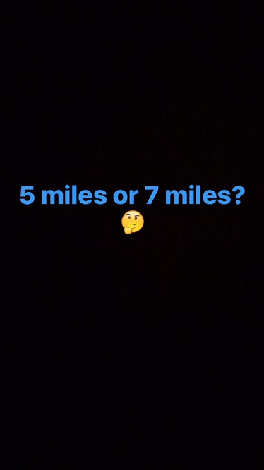 5 miles or 7 miles?